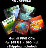 Rivers of Worship Lost  in His Glory Get all FIVE CD's  for $45 US  -  $60 Intl. (Shipping Included) CD - SPECIAL