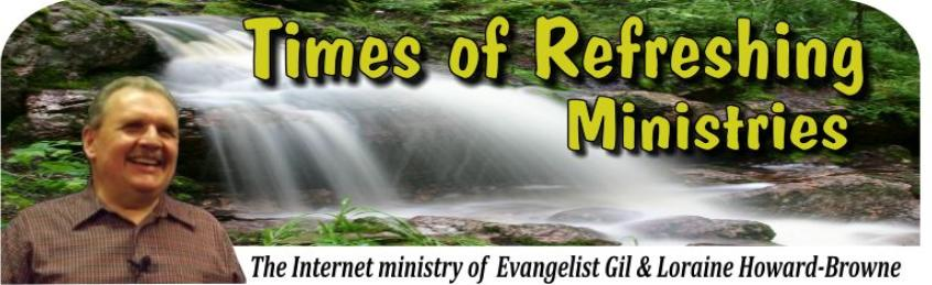 Times of Refreshing Ministries, Evangelist Gil Howard-Browne